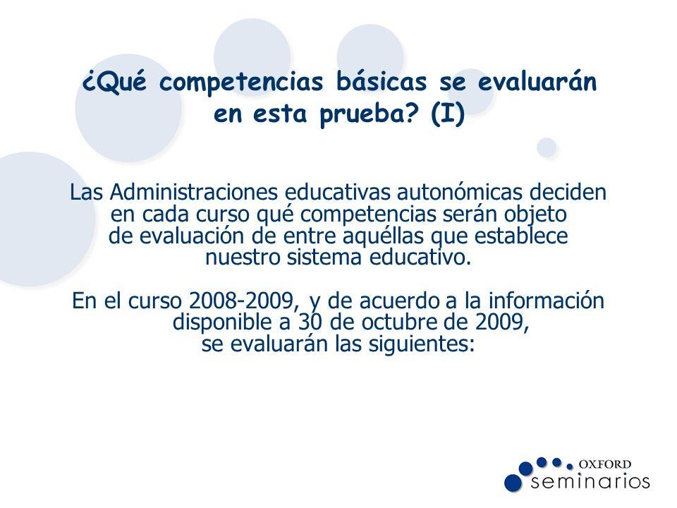 ¿Qué competencias básicas se evaluarán en esta prueba? (I) Las Administraciones educativas autonómicas deciden en cada curso qué competencias serán ob