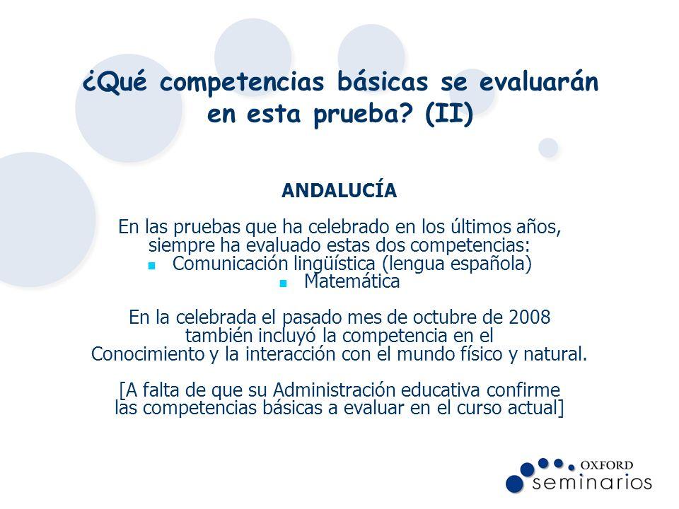 ¿Qué competencias básicas se evaluarán en esta prueba? (II) ANDALUCÍA En las pruebas que ha celebrado en los últimos años, siempre ha evaluado estas d