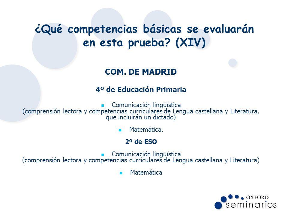 ¿Qué competencias básicas se evaluarán en esta prueba? (XIV) COM. DE MADRID 4º de Educación Primaria Comunicación lingüística (comprensión lectora y c