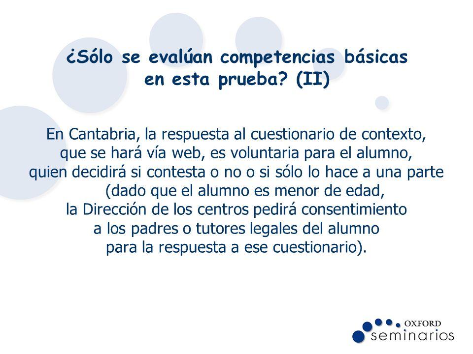 ¿Sólo se evalúan competencias básicas en esta prueba? (II) En Cantabria, la respuesta al cuestionario de contexto, que se hará vía web, es voluntaria