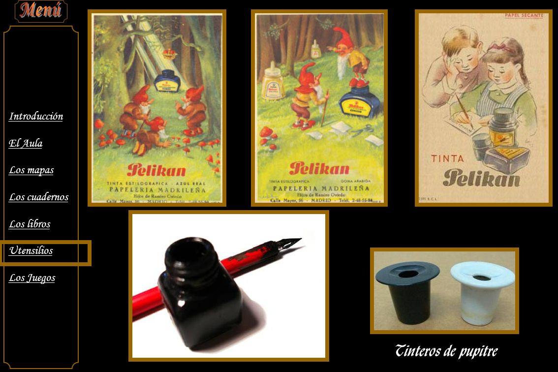 Introducción El Aula Los mapas Los cuadernos Los libros Utensilios Los Juegos Tinteros de pupitre