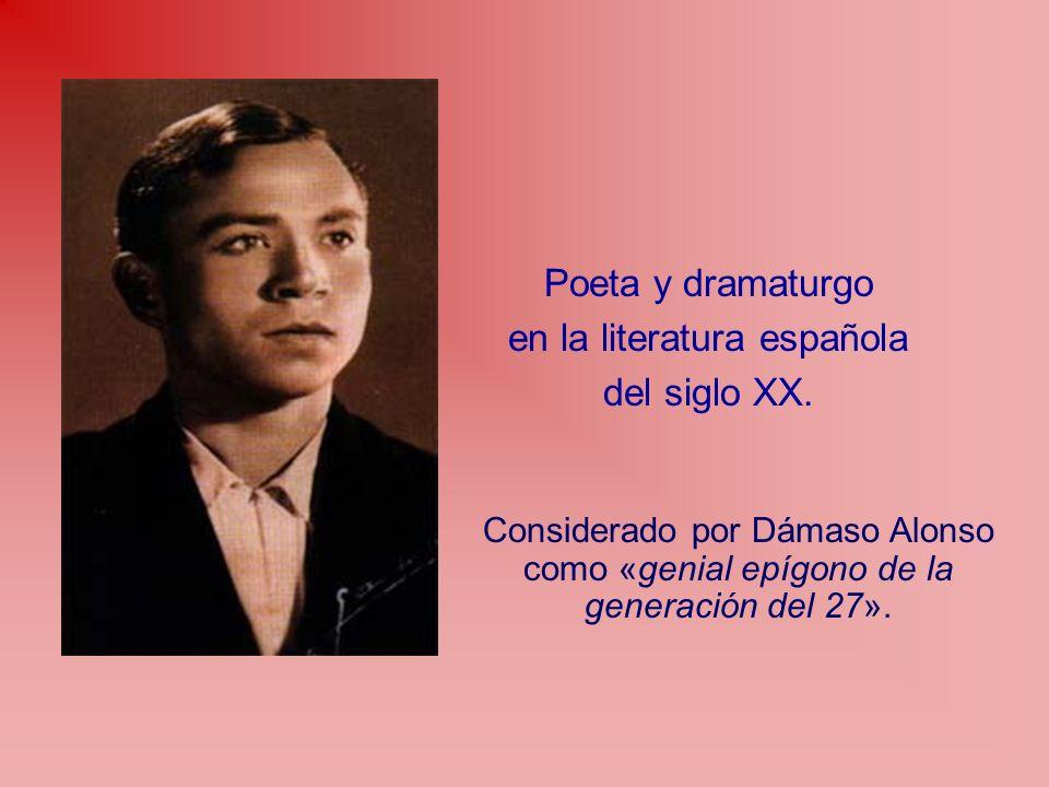 Poeta y dramaturgo en la literatura española del siglo XX. Considerado por Dámaso Alonso como «genial epígono de la generación del 27».
