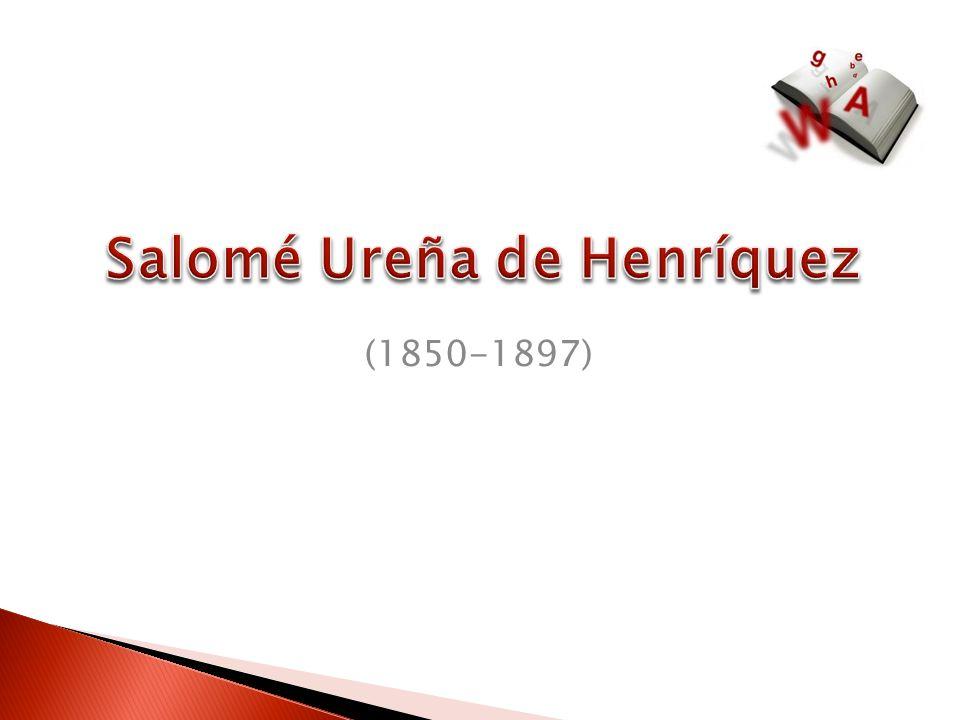 Salomé Ureña de Henríquez (21 de octubre de 1850 - 6 de marzo de 1897) fue una reverenciada poetisa y educadora dominicana, además de una de las figuras centrales de la poesía lírica del siglo XIX e innovadora de la educación femenina en su país.