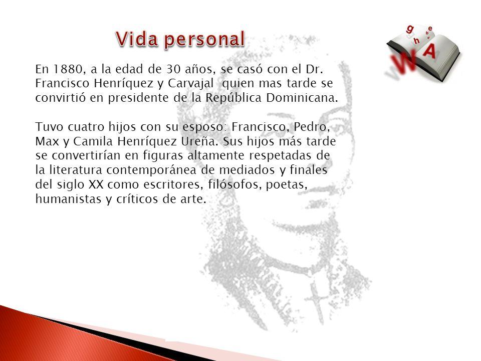 En 1880, a la edad de 30 años, se casó con el Dr. Francisco Henríquez y Carvajal quien mas tarde se convirtió en presidente de la República Dominicana