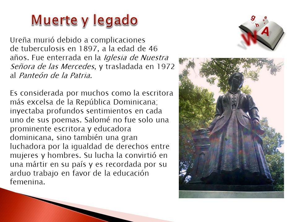 Ureña murió debido a complicaciones de tuberculosis en 1897, a la edad de 46 años. Fue enterrada en la Iglesia de Nuestra Señora de las Mercedes, y tr