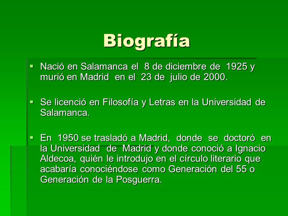 Biografía Nació en Salamanca el 8 de diciembre de 1925 y murió en Madrid en el 23 de julio de 2000. Nació en Salamanca el 8 de diciembre de 1925 y mur