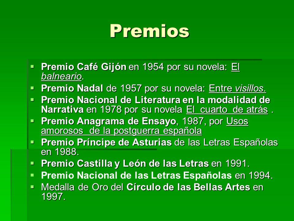 Premios Premio Café Gijón en 1954 por su novela: El balneario. Premio Café Gijón en 1954 por su novela: El balneario. Premio Nadal de 1957 por su nove