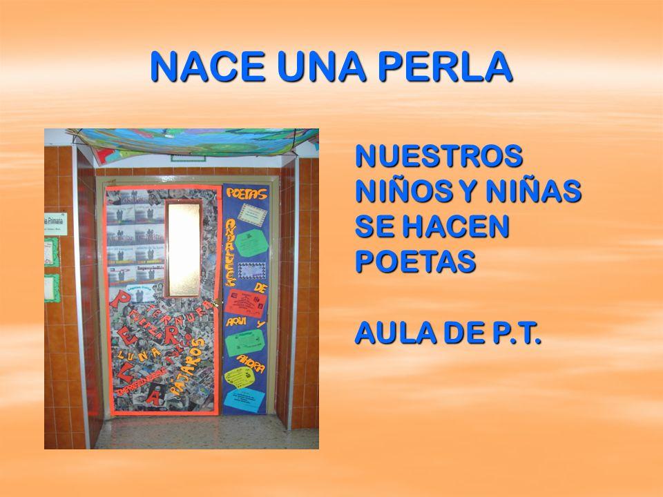 NACE UNA PERLA NUESTROS NIÑOS Y NIÑAS SE HACEN POETAS AULA DE P.T.