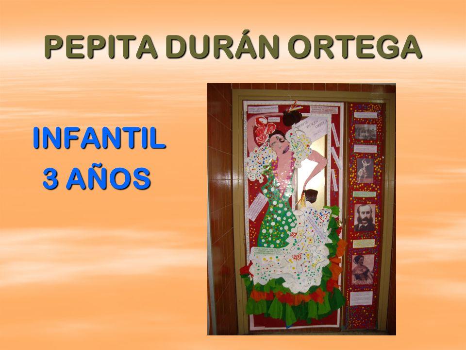 PEPITA DURÁN ORTEGA INFANTIL INFANTIL 3 AÑOS 3 AÑOS