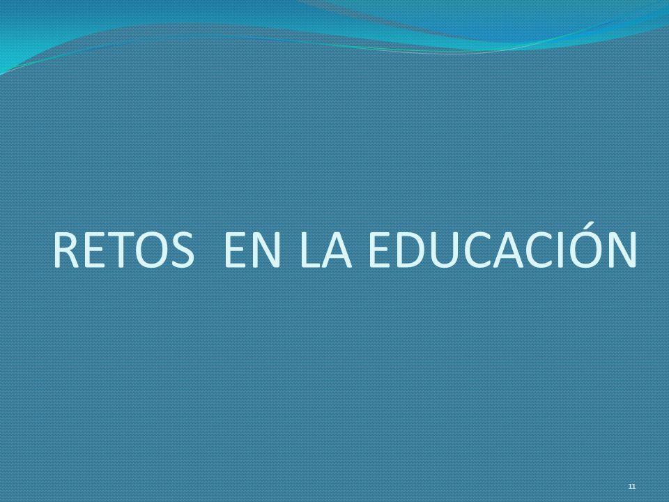 RETOS EN LA EDUCACIÓN 11
