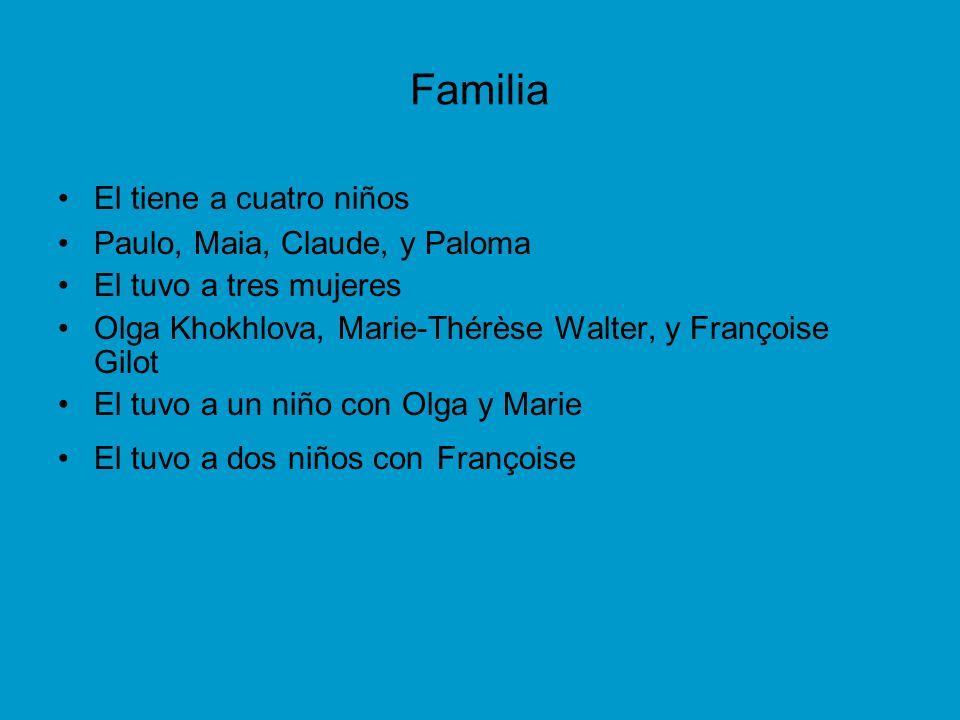 Familia El tiene a cuatro niños Paulo, Maia, Claude, y Paloma El tuvo a tres mujeres Olga Khokhlova, Marie-Thérèse Walter, y Françoise Gilot El tuvo a