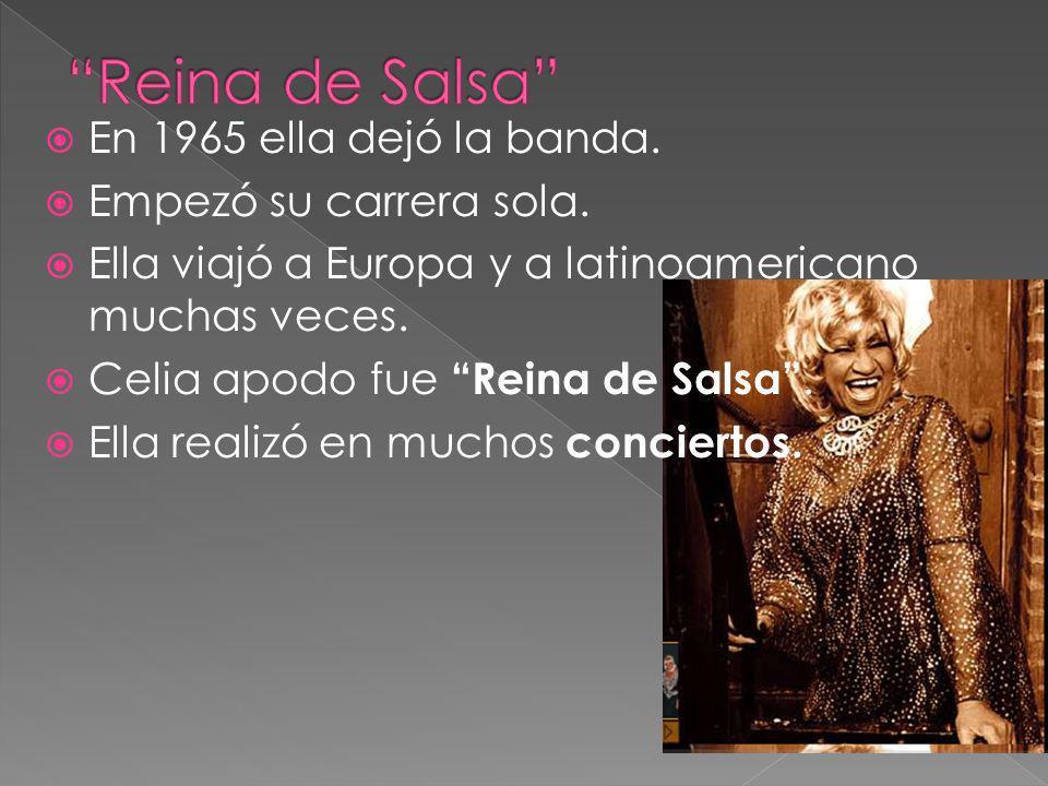 En 1965 ella dejó la banda. Empezó su carrera sola. Ella viajó a Europa y a latinoamericano muchas veces. Celia apodo fue Reina de Salsa. Ella realizó