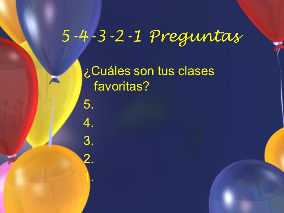 5-4-3-2-1 Preguntas ¿Qué necesitas para tu clase favorita? 4. 3. 2. 1.