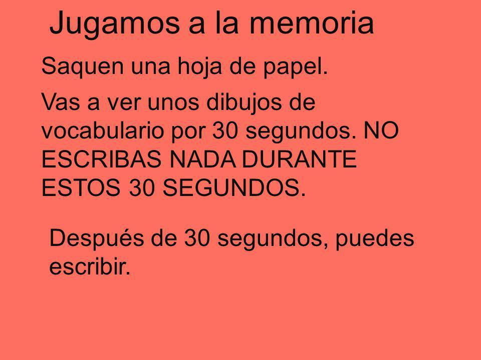 Jugamos a la memoria Saquen una hoja de papel.