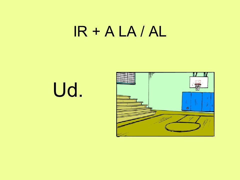 IR + A LA / AL Ud.