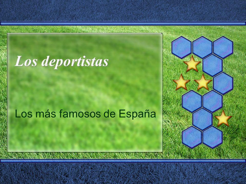 Los deportistas Los más famosos de España