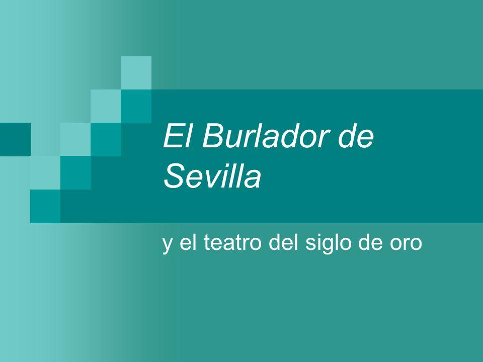 El Burlador de Sevilla y el teatro del siglo de oro