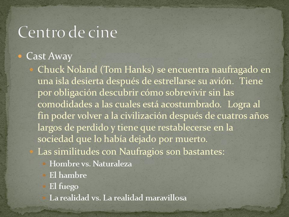 Cast Away Chuck Noland (Tom Hanks) se encuentra naufragado en una isla desierta después de estrellarse su avión. Tiene por obligación descubrir cómo s