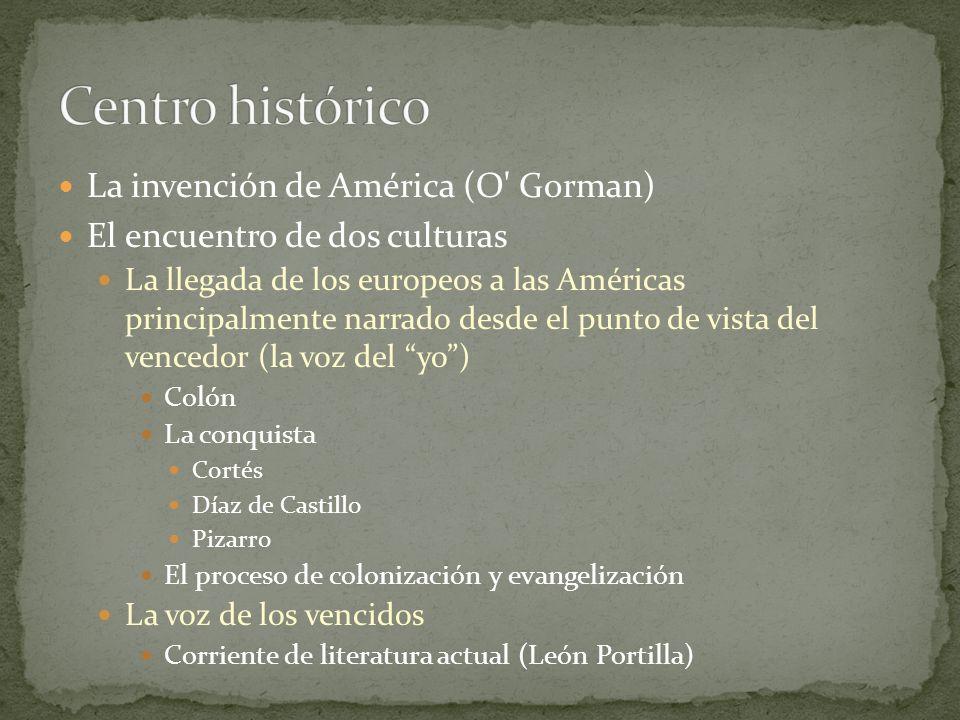La invención de América (O' Gorman) El encuentro de dos culturas La llegada de los europeos a las Américas principalmente narrado desde el punto de vi