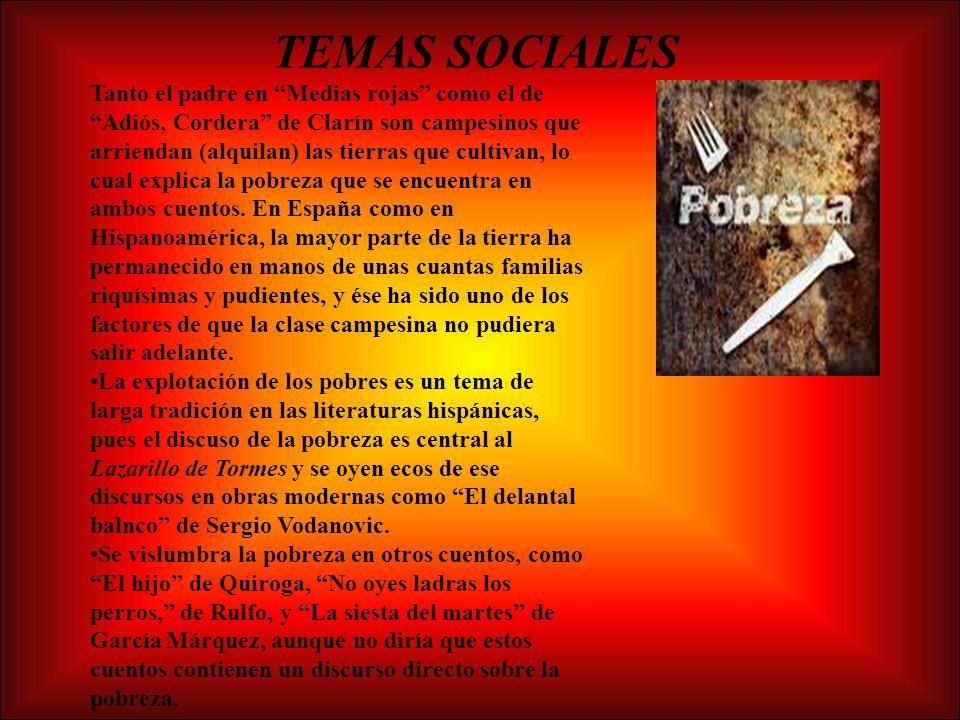 Tanto el padre en Medias rojas como el de Adiós, Cordera de Clarín son campesinos que arriendan (alquilan) las tierras que cultivan, lo cual explica la pobreza que se encuentra en ambos cuentos.
