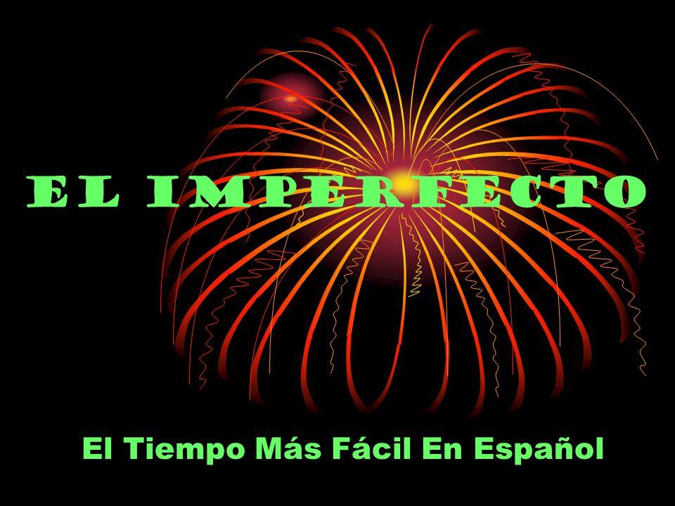 El Imperfecto El Tiempo Más Fácil En Español