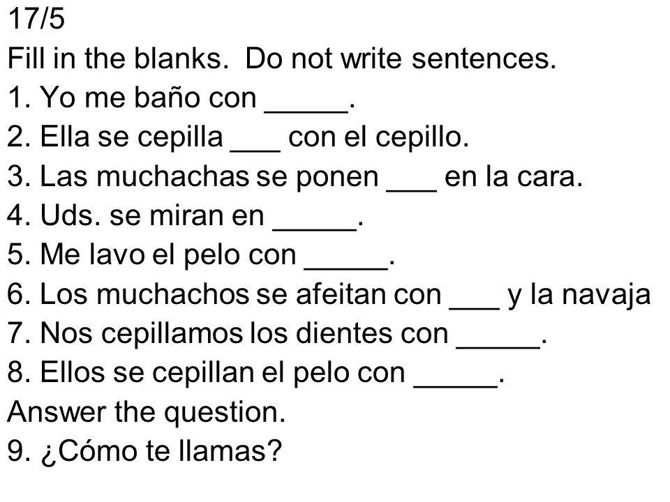18/5 Write the correct voc word from Voc 4.1.Ella se peina con _____.