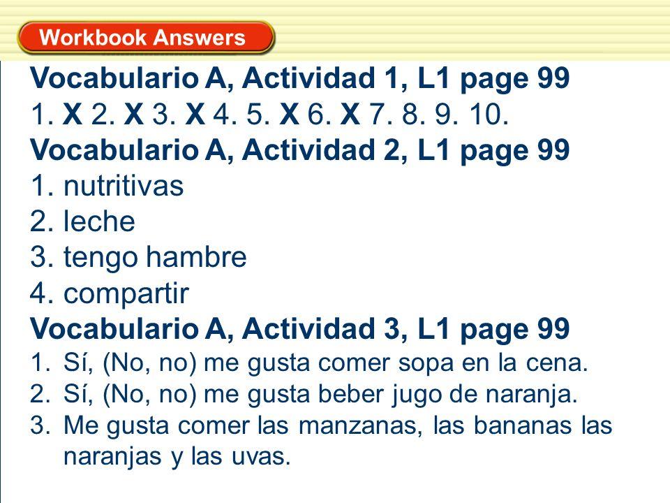 1 Vocabulario A, Actividad 1, L1 page 99 1.X 2. X 3.