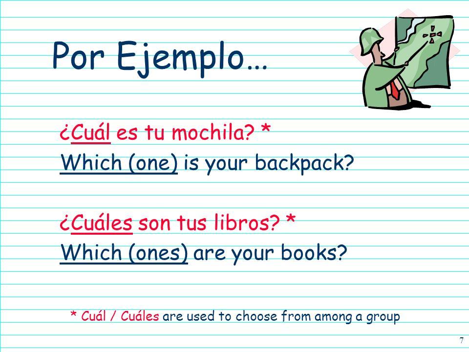7 Por Ejemplo… ¿Cuál es tu mochila.* Which (one) is your backpack.