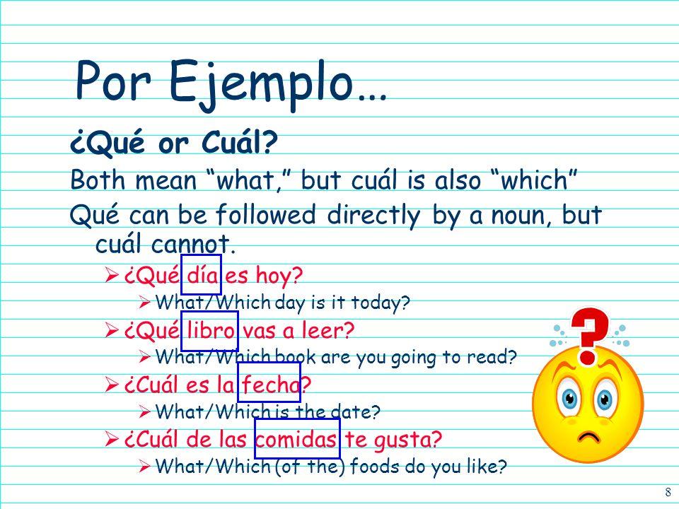 8 Por Ejemplo… ¿Qué or Cuál.