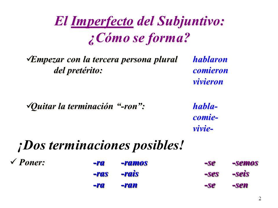 1 U7.1 y 7.2 El Imperfecto Del subjuntivo El Imperfecto Del subjuntivo