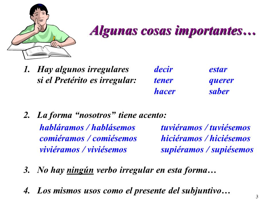 2 El Imperfecto del Subjuntivo: ¿Cómo se forma? El Imperfecto del Subjuntivo: ¿Cómo se forma? -ra-ramos-se-semos Poner:-ra-ramos-se-semos -ras-rais-se