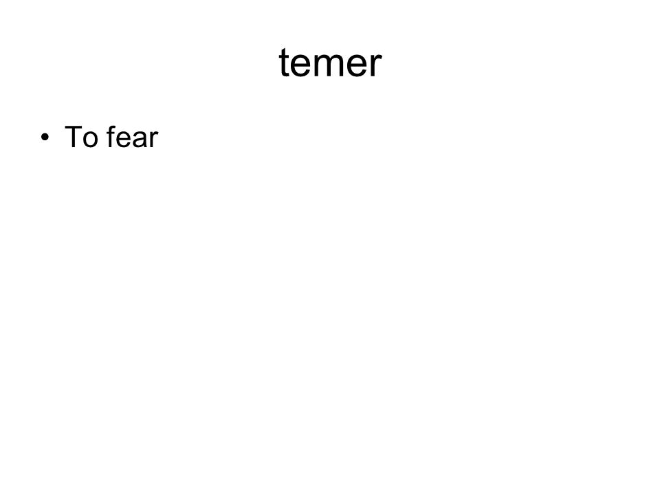 temer To fear
