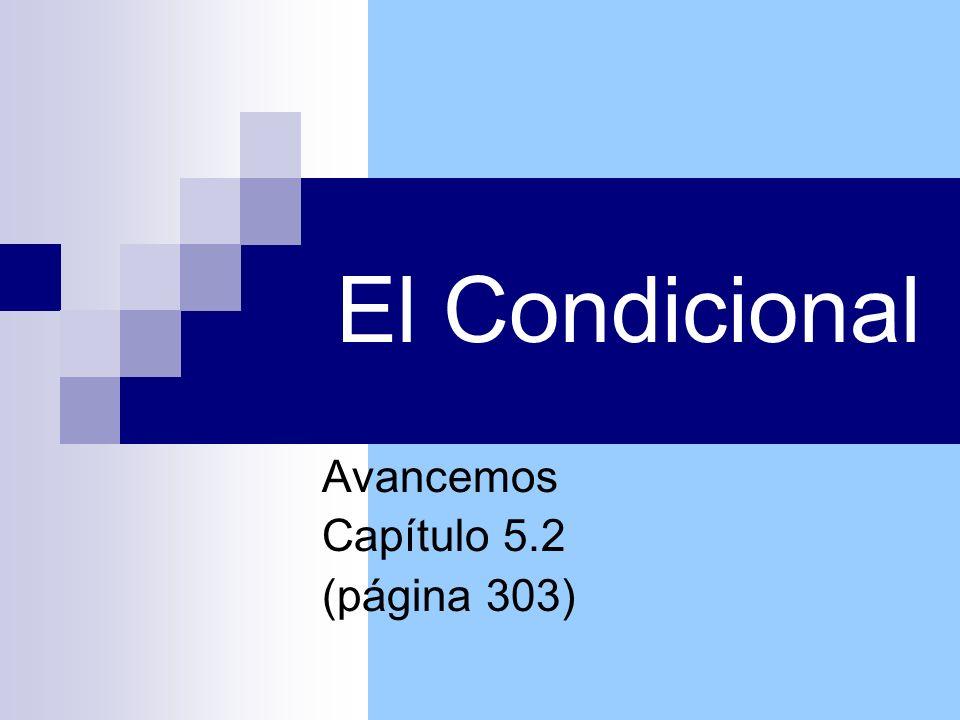 El Condicional Avancemos Capítulo 5.2 (página 303)