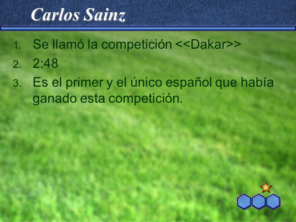 Carlos Sainz 1. Se llamó la competición > 2. 2:48 3. Es el primer y el único español que había ganado esta competición.