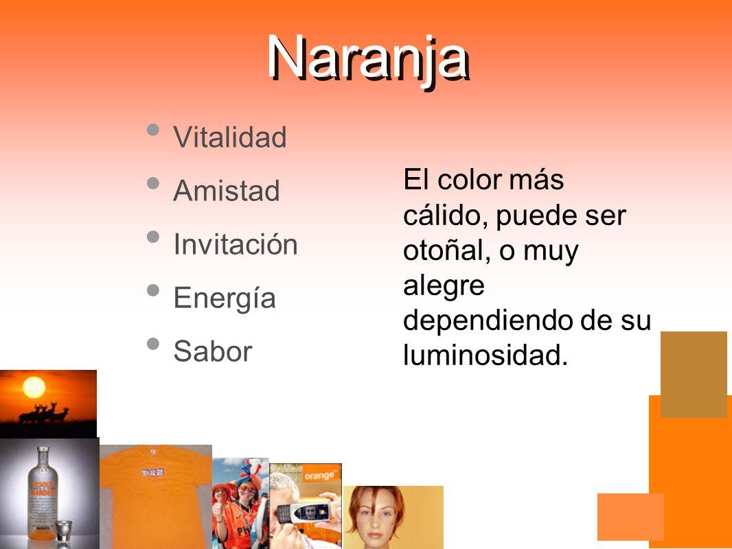 El color más cálido, puede ser otoñal, o muy alegre dependiendo de su luminosidad. Vitalidad Amistad Invitación Energía Sabor Naranja