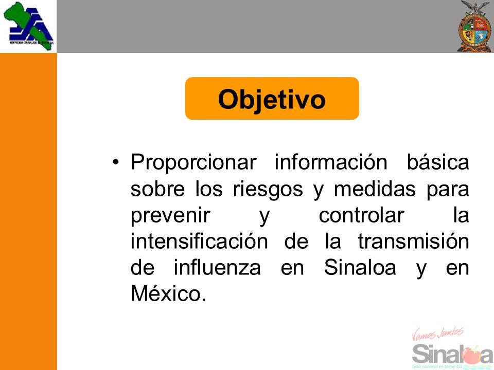 Proporcionar información básica sobre los riesgos y medidas para prevenir y controlar la intensificación de la transmisión de influenza en Sinaloa y e