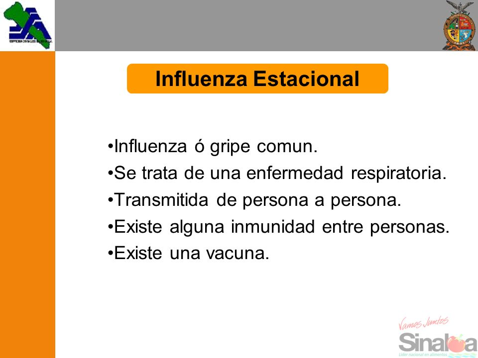 Influenza ó gripe comun. Se trata de una enfermedad respiratoria. Transmitida de persona a persona. Existe alguna inmunidad entre personas. Existe una