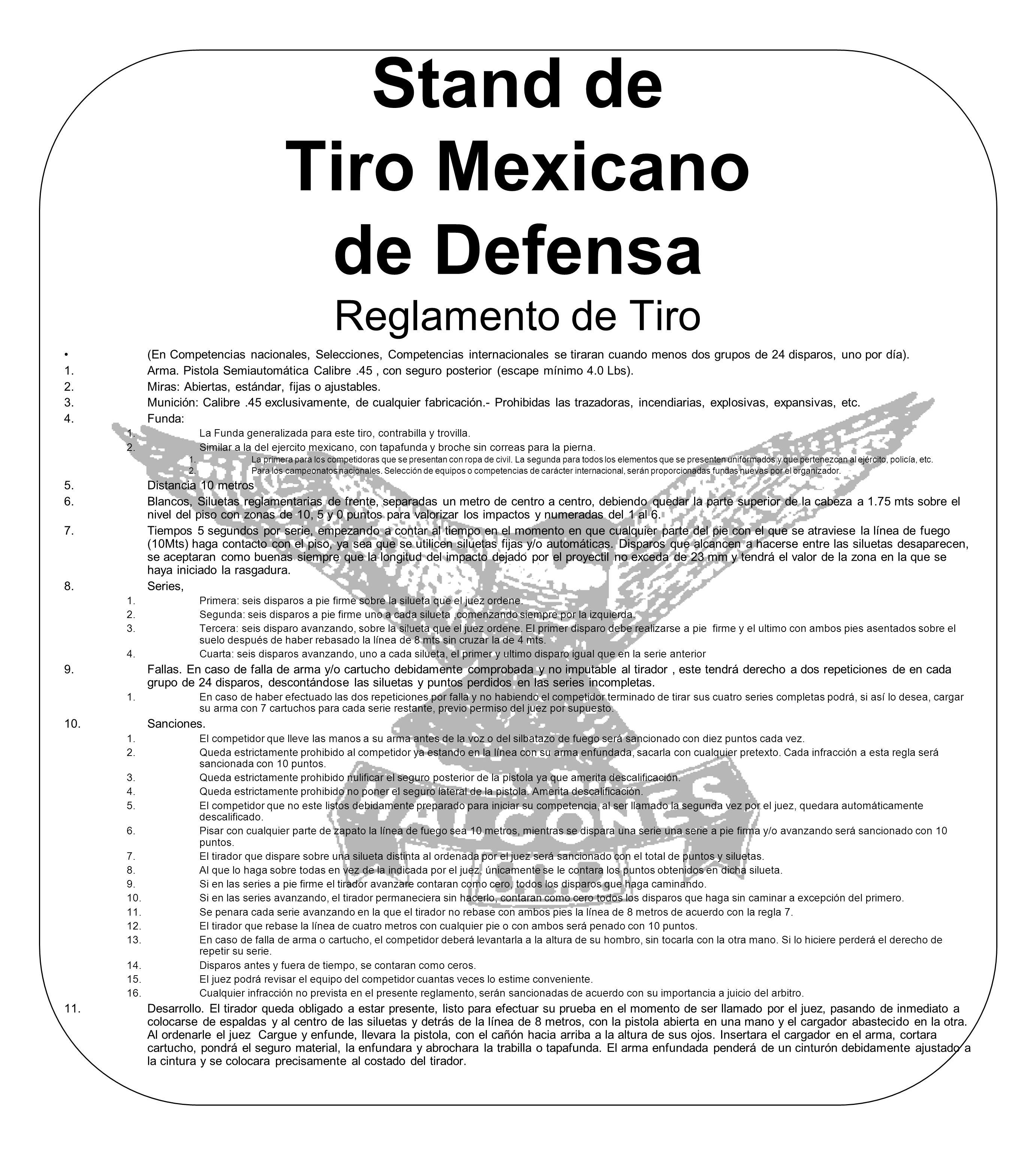 Stand de Tiro Mexicano de Defensa Reglamento de Tiro (En Competencias nacionales, Selecciones, Competencias internacionales se tiraran cuando menos dos grupos de 24 disparos, uno por día).