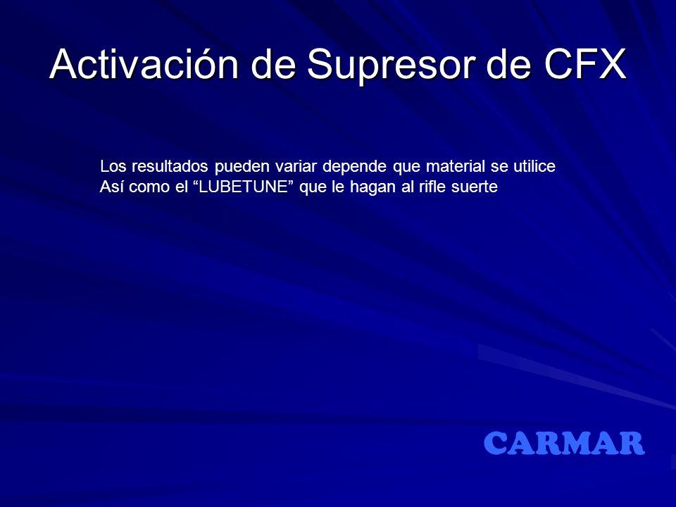 Activación de Supresor de CFX Los resultados pueden variar depende que material se utilice Así como el LUBETUNE que le hagan al rifle suerte CARMAR