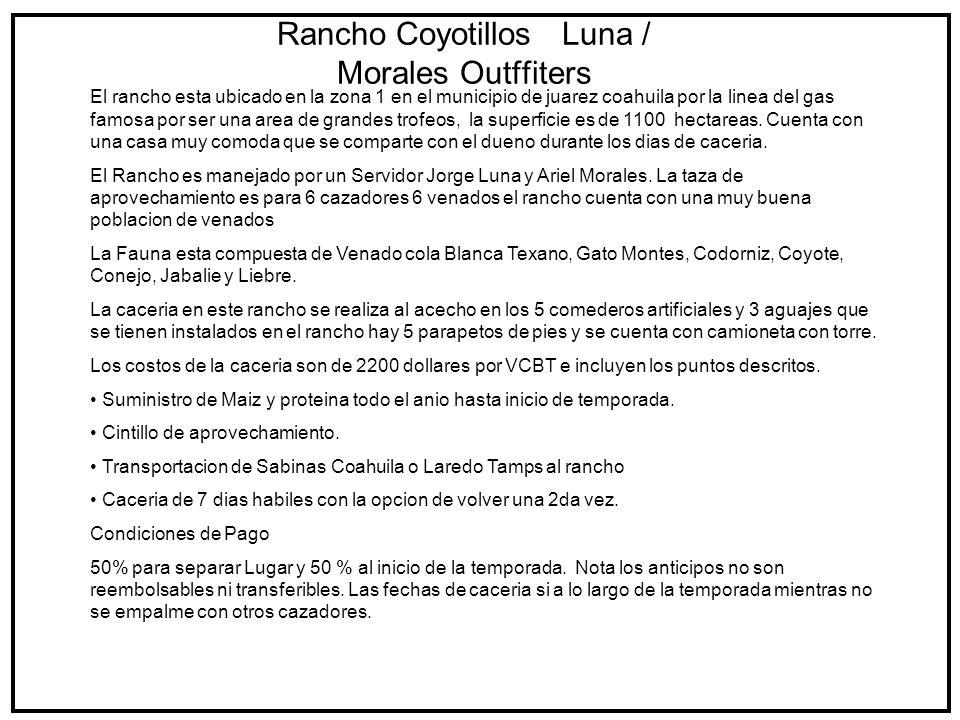 Rancho Coyotillos Comidas/Bebidas El abastecimiento de viveres se hace en base a una lista que proporciona el cazador con comidas, bebidas y lo que deseen al final se divide en igual numero de cazadores.