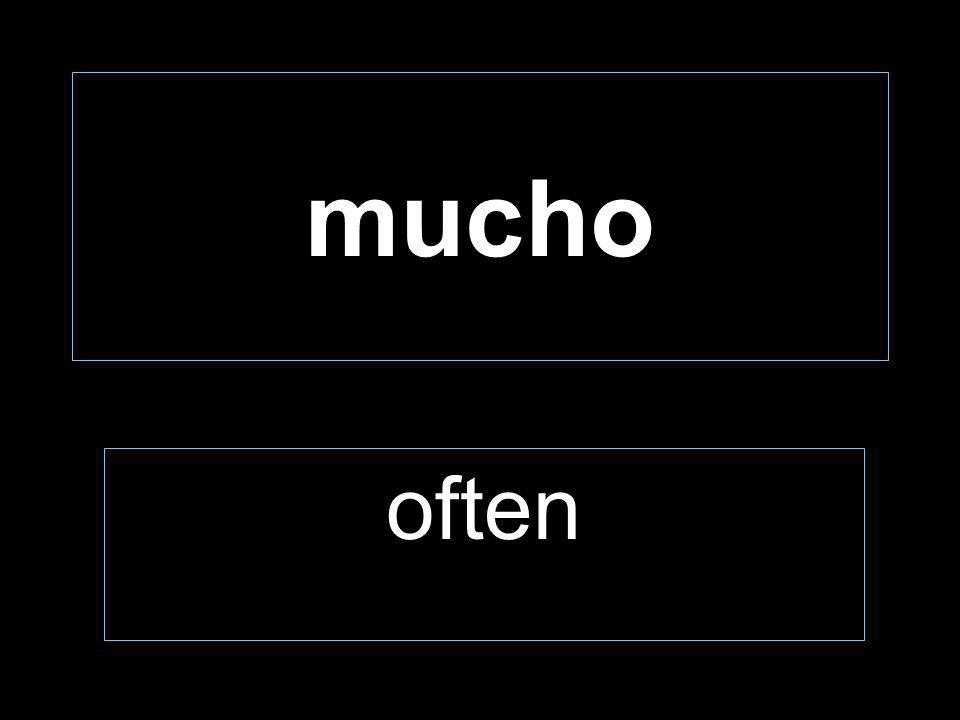 mucho often