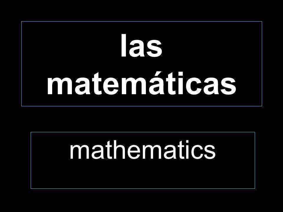 las matemáticas mathematics
