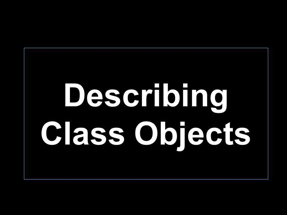 Describing Class Objects