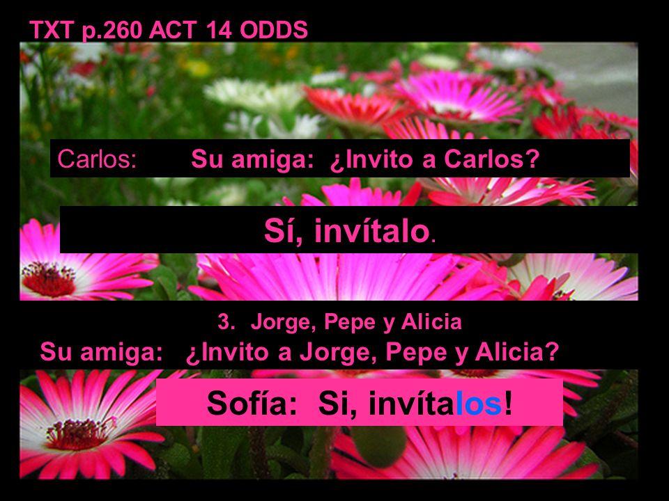 Todays work… p.260 ACTS 13-14 odds ¿Qué hacer en Oaxaca? 1.correr………………….Corre. 3.hablar con Carlos 5.escuchar música 7.leer revistas 9. comprar un li