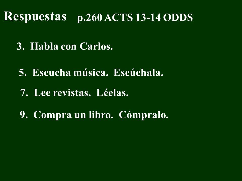TXT p.260 ACT 14 ODDS 1.Sandra Sí, invíta__. 3.Jorge, Pepe y Alicia 5.Juan y Diego 7.Julio 9. Gregorio