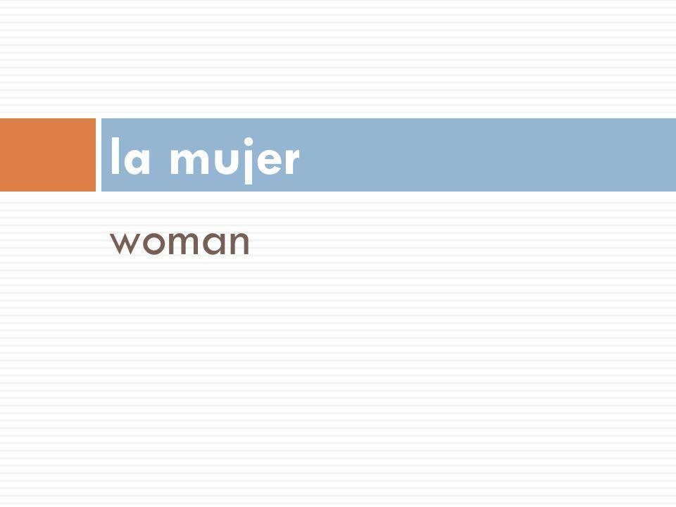 woman la mujer