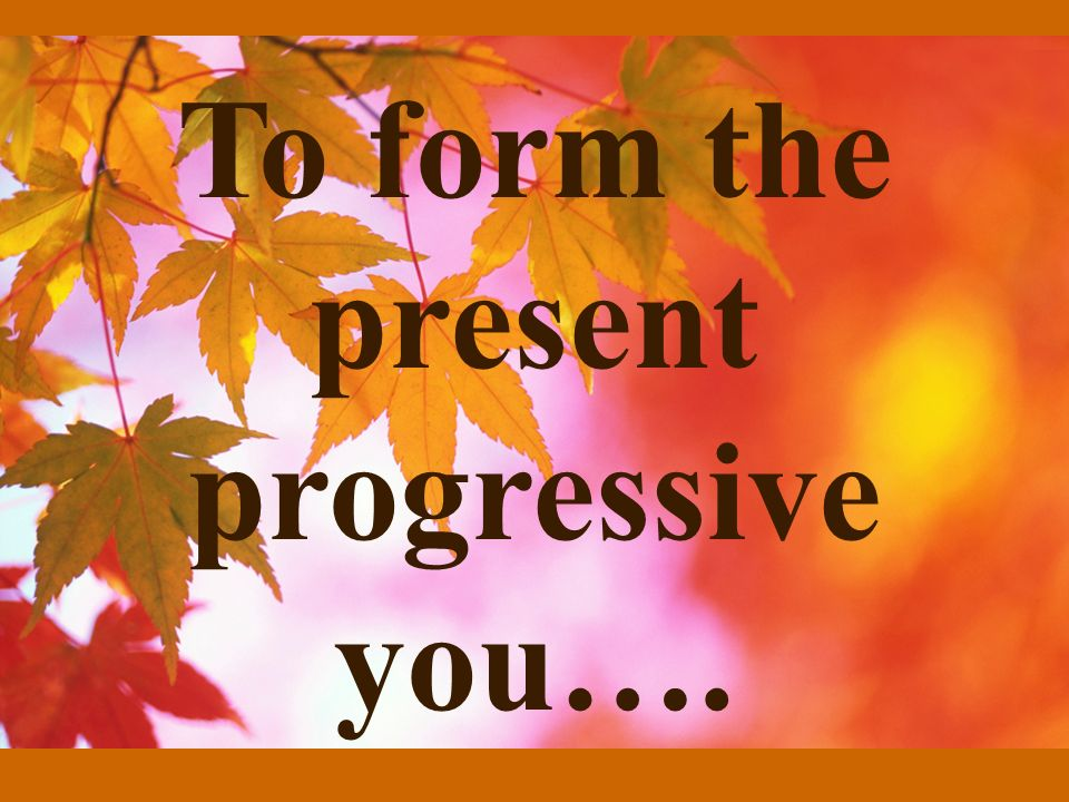 To form the present participle ar verbs: ando er/ir verbs: iendo or –yendo if you remove the ending from an er/ir verb and whats next is a vowel then you change the spelling to –yendo.
