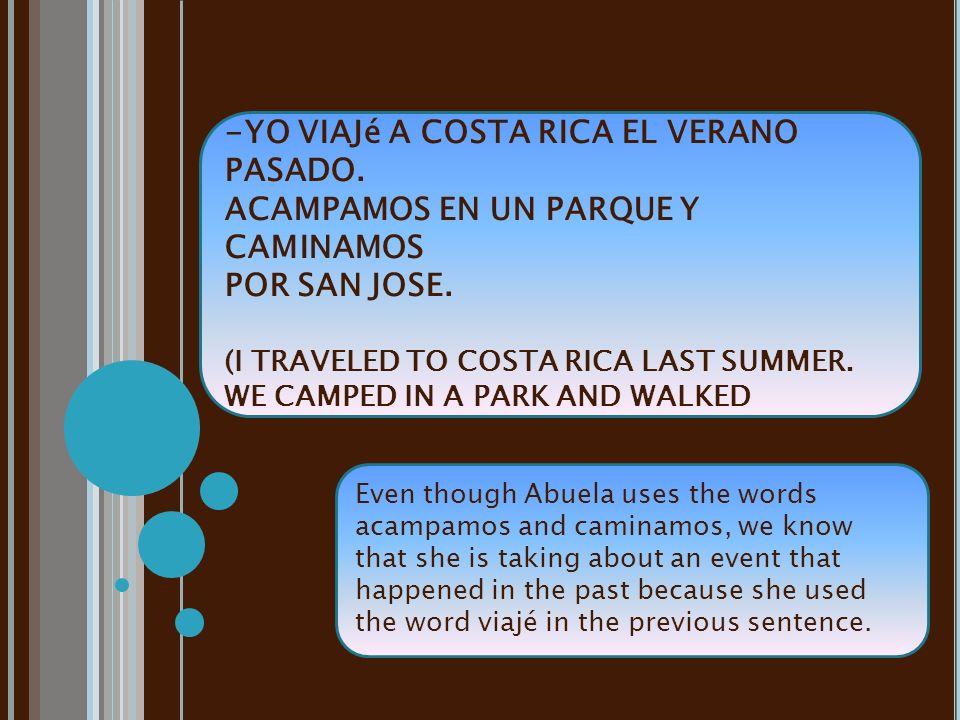 ABUELA SAYS: -YO VIAJé A COSTA RICA EL VERANO PASADO.