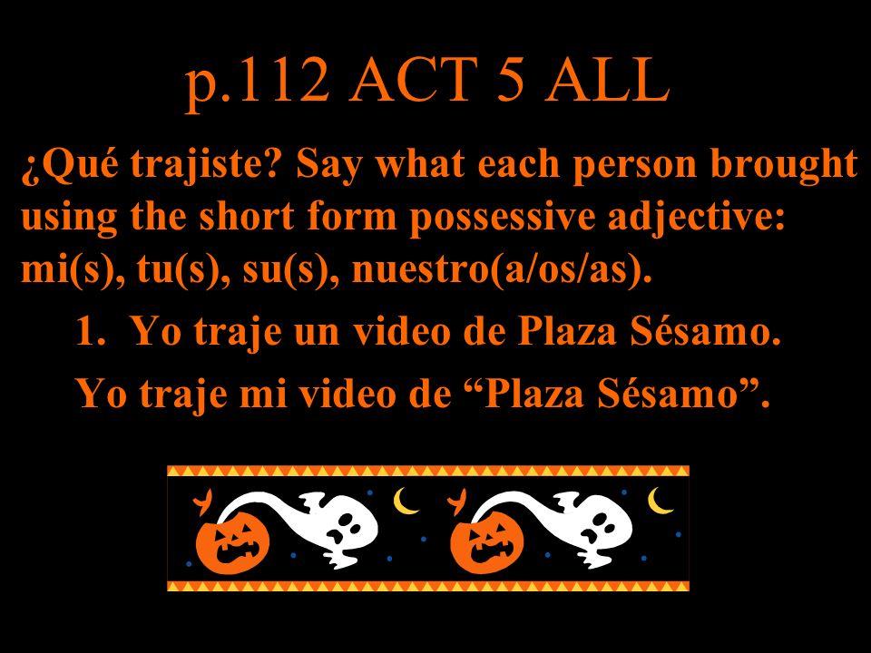 p.113 ACT 6 (1-8) Durante las vacaciones 1.