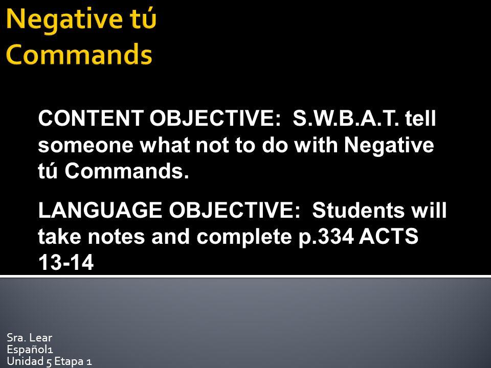 Sra. Lear Español1 Unidad 5 Etapa 1 CONTENT OBJECTIVE: S.W.B.A.T.